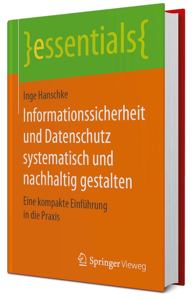 Inge Hanschke: Informationssicherheit & Datenschutz - systematisch und nachhaltig gestalten © 2019 Springer Vieweg - Springer Nature Customer Service Center GmbH