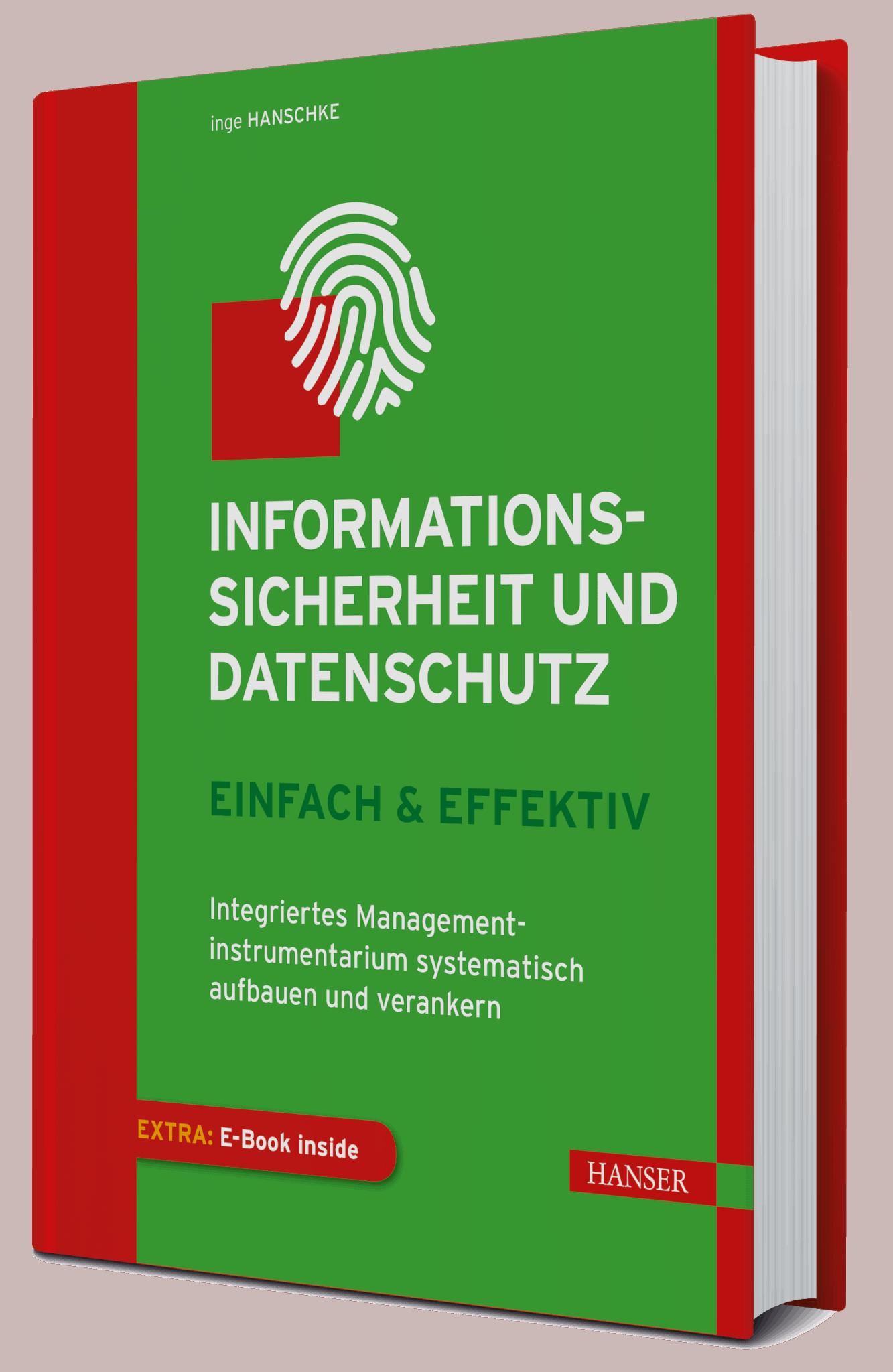 Inge Hanschke: Informationssicherheit & Datenschutz - einfach & effektiv © 2019 Hanser Fachbuch, Carl-Hanser Verlag München