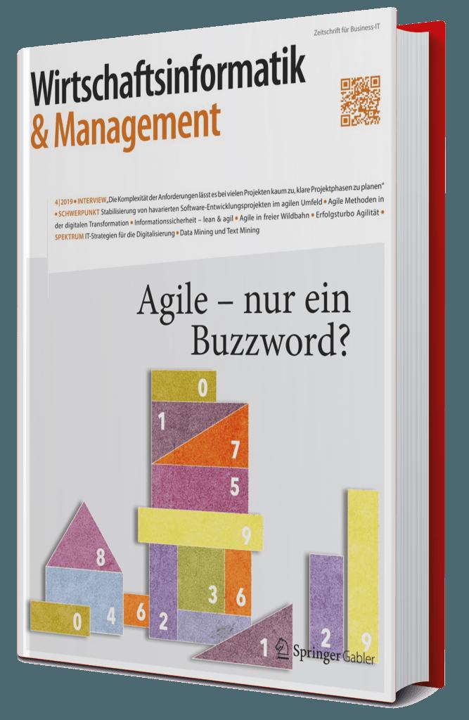 """Wirtschaftsinformatik & Management 4/2019 """"Agile - nur ein Buzzword?"""" - Ausgabe 4/2019 © 2019 Springer Professional - Springer Fachmedien Wiesbaden GmbH"""